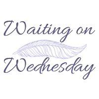 Waiting on Wednesday (#75)