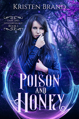 Poison and Honey by Kristen Brand